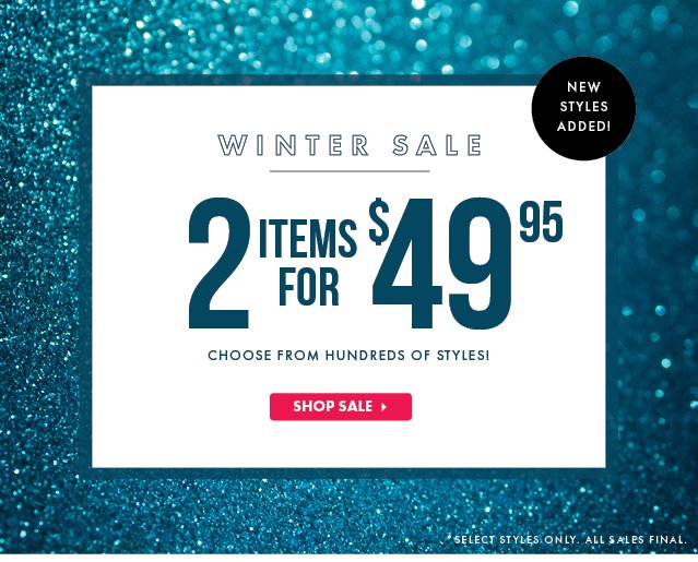 Winter Sale! 2 Items For $49.95! New Styles Added!
