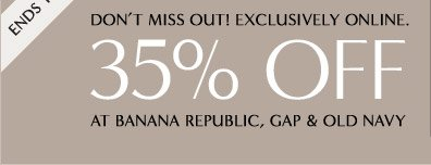 DON'T MISS OUT! EXCLUSIVELY ONLINE.
