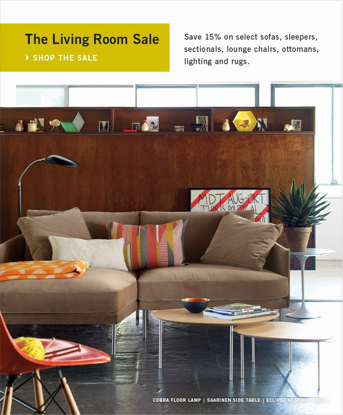 The Living Room Sale SHOP THE SALE Save 15% on select sofas, sleepers, sectionals, lounge chairs, ottomans, lighting and rugs.