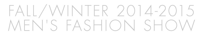 Fall/Winter 2014-2015 Men's Fashion Show