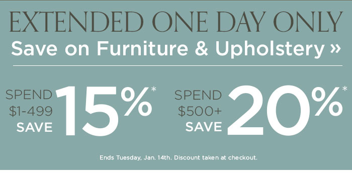 Extended one day only. Save on Furniture
