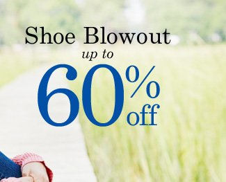 Shoe Blowout up to 60% off