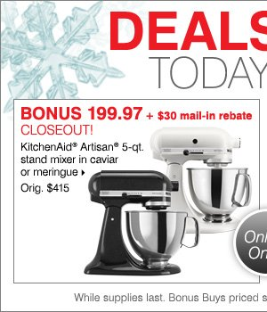 BONUS 199.97 + $30 mail-in rebate  CLOSEOUT! KitchenAid® Artisan® 5-qt. stand mixer in caviar or  meringue. Shop now.
