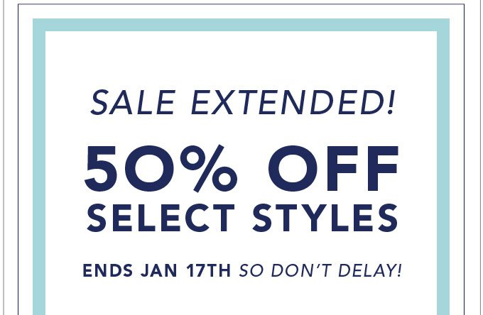 Sale extended! 50% off select styles