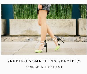 Seeking Something Specific? - - Search All Shoes:
