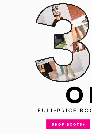 30% Off Full-Price Boots + Booties* - - Shop Boots: