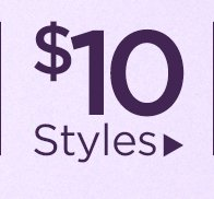 $10 Select Styles