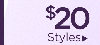 $20 Select Styles