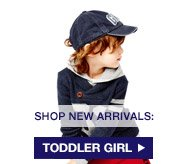 SHOP NEW ARRIVALS: TODDLER GIRL