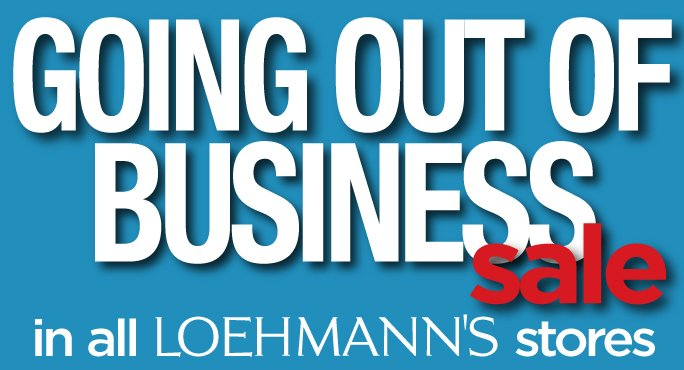 Going Out of Business in all Loehmann's stores