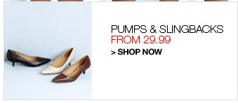 Shop Pumps and Slingbacks from 29.99