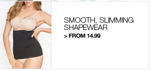 Shop Smooth, Slimming Shapewear from 14.99