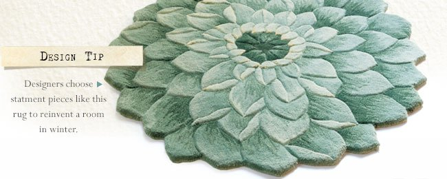 Designers choose statement pieces like this rug to reinvent a room in winter.