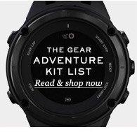 The Gear: Adventure Kit List. Read & shop now