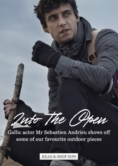 Into The Open: Gallic actor Mr Sebastien Andrieu shows off some of our favourite outdoor pieces. Read & shop now