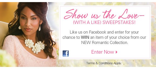 Show us the Love with a Like Sweepstakes. Enter Now