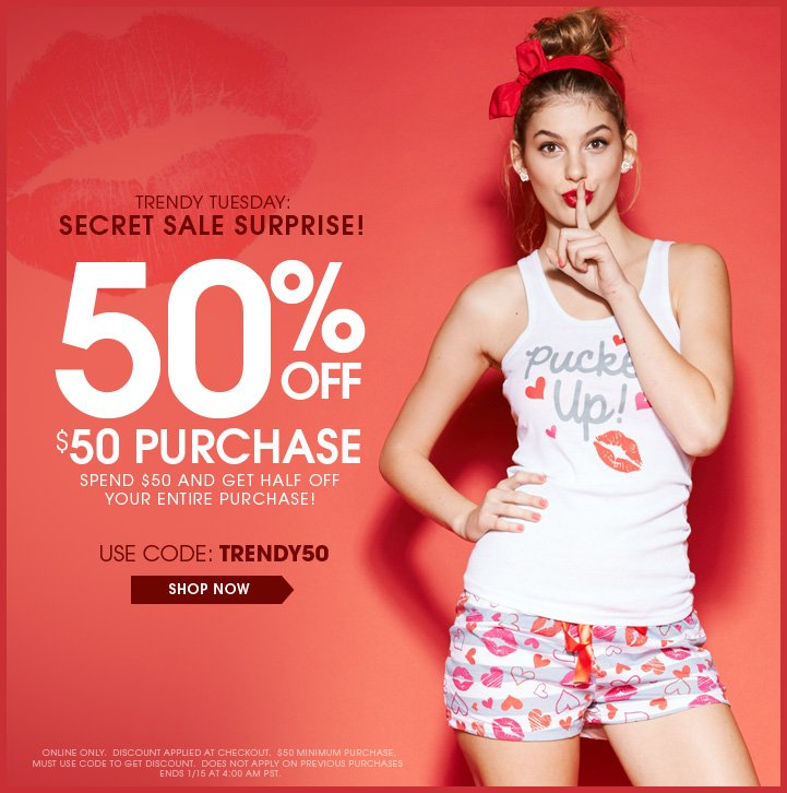 Trendy Tuesday: Secret Sale Surprise! 50% OFF $50 Purchase! Use Code: TRENDY50