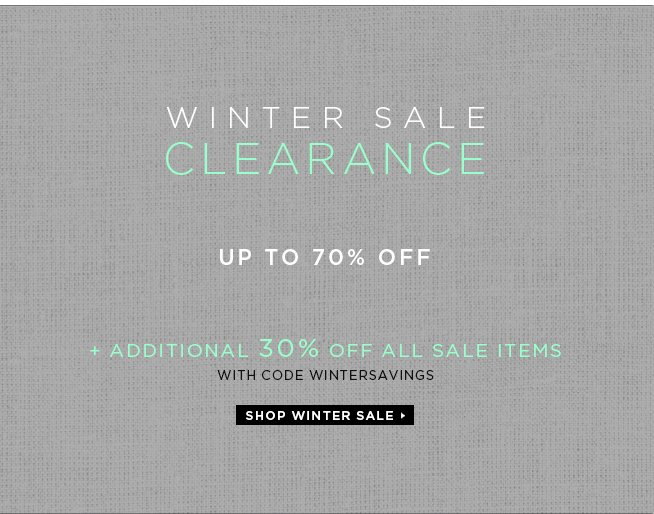 Winter Sale Clearance + additional 30% off all sale with code WINTERSAVINGS
