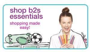 shop b2s essentials - shopping made easy!