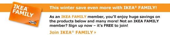 This winter save even more with IKEA FAMILY!