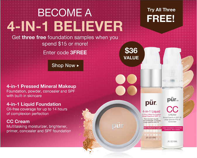 Become a 4-in-1 Believer... Get three free foundation samples when you spend $15 or more! Enter code 3FREE at checkout.