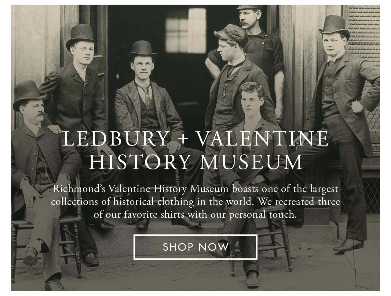 Ledbury + The Valentine Museum
