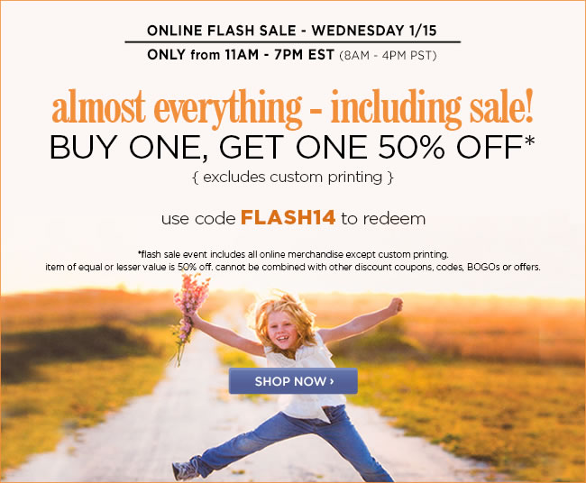 Online Flash Sale - Wednesday 1/15 					11am - 7pm EST (8am - 4pm PST) 					BUY ONE, GET ONE 50% OFF* 					Almost Everything - Including Sale! 					*excludes custom printing 					Use code FLASH14 to redeem 					Shop online at www.papyrusonline.com