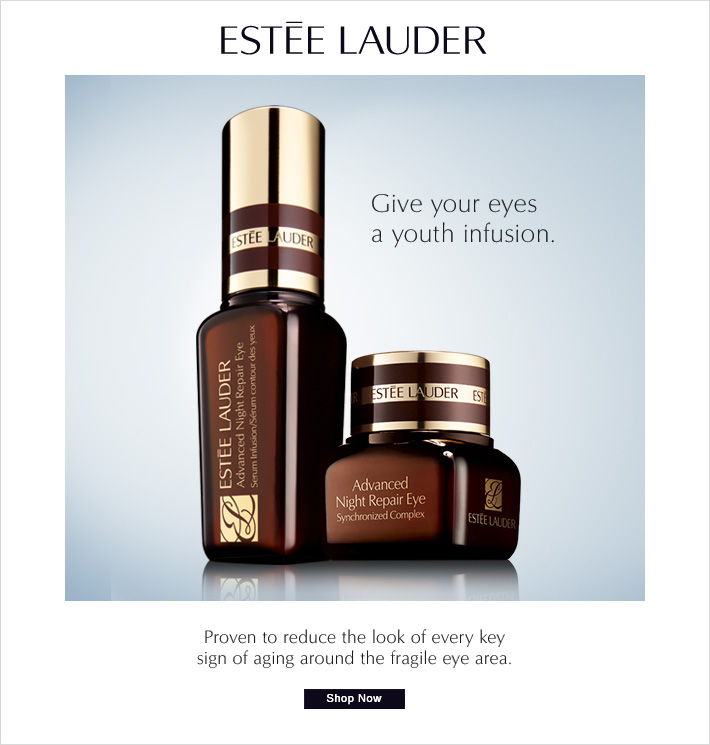 Estée Lauder Give your eyes a  youth infusion.  Proven to reduce the look of every key  sign of aging around the fragile eye area.   Shop Now