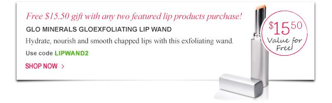 Free $15.50 gift with any two featured lip products purchase!