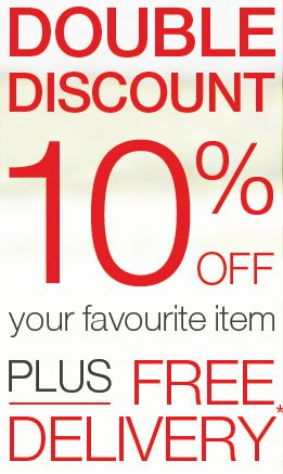 Double Discount 10% off your favourite item PLUS Free Delivery