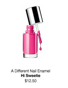 A Different Nail Enamel. Hi Sweetie. $12.50