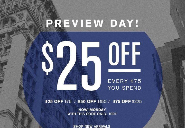Get $25 Off Every $75