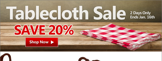Tablecloth Sale - 2 Days Only - Save 20%