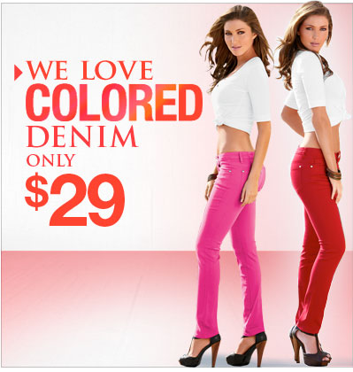 SHOP We Love COLORED DENIM only $29!