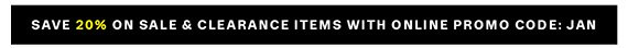 Save 20% on Sale & Clearance Items with Online Promo Code: JAN