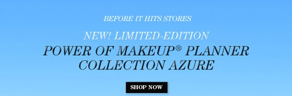 New! Limited-Edition Power of Makeup® Planner Collection Azure