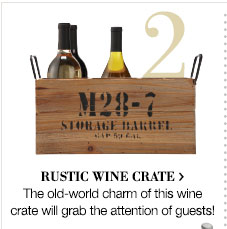 Rustic wine crate > | The old-world charm of this wine crate will grab the attention of guests!