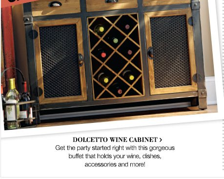 Dolcetto Wine Cabinet > | Get the party right with this gorgeous buffet that holds your wine, dishes, accessories and more!