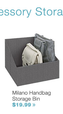 Milano  Handbag Storage Bin $19.99 »