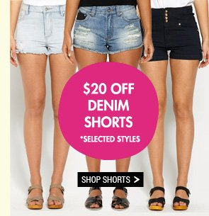 $20 Off Denim Shorts *Selected Styles. Shop Shorts >