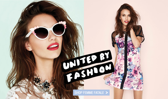 United By Fashion! Shop Femme Fatal >