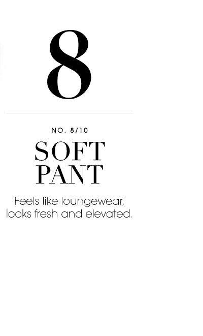 8. SOFT PANT