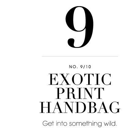 9. EXOTIC PRINT HANDBAG