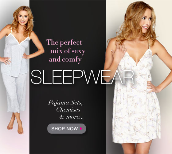 The Perfect Mix of Sexy and Comfy: Sleepwear - Pajama Sets, Chemises and More