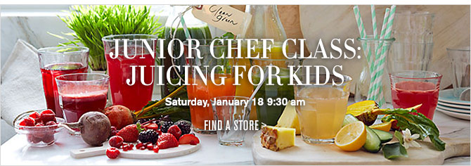 JUNIOR CHEF CLASS: JUICING FOR KIDS -- Saturday, January 18 9:30 am -- FIND A STORE