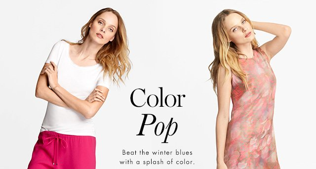 Color Pop | Beat the winter blues with a splash of color.