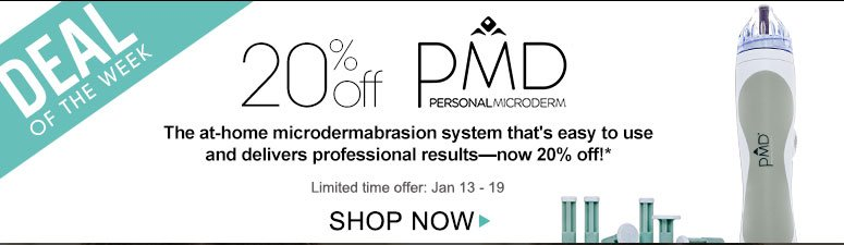 Deal of the Week: Save 20% on PMD Personal MicroDerm The at-home microdermabrasion system that's easy to use and delivers professional results—now 20% off!**Offer ends January 20. Shop Now>>