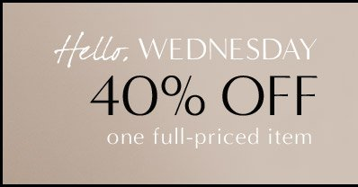 Hello, WEDNESDAY | 40% OFF one full-priced item