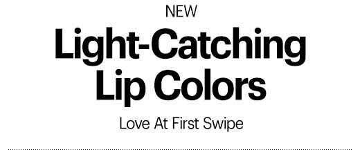 Light-Catching Lip Colors Love At First Swipe Shop Now »