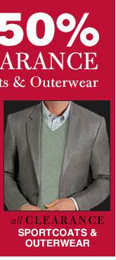 Clearance Sportcoats & Outerwear - reduced 50%